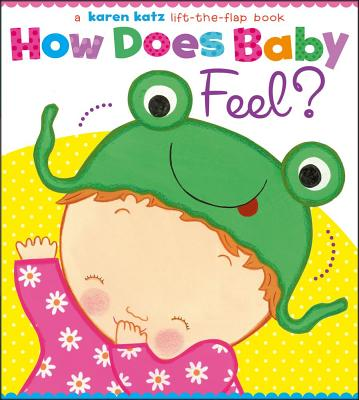 How Does Baby Feel? By Katz, Karen/ Katz, Karen (ILT)